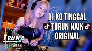 Gambar cover DJ Ko Tinggal Turun Naik Tik- Tok Original 2018