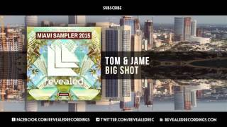 Tom & Jame - Big Shot (Preview) [6/9 Miami Sampler 2015]