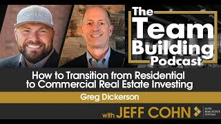 How to Transition from Residential to Commercial Real Estate Investing w/ Greg Dickerson
