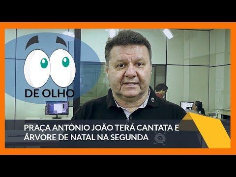 De Olho: Praça Antônio João terá cantata e árvore de natal na segunda