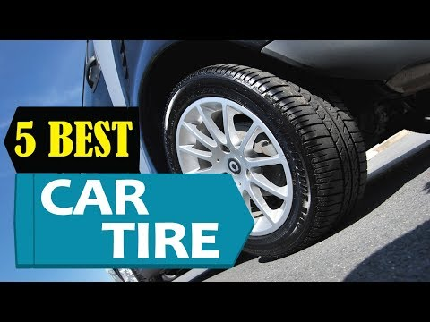 5 Best Car Tire 2018 | Best Car Tire Reviews | Top 5 Car Tire