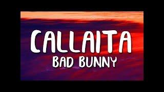 Bad Bunny   Callaita (Letra)