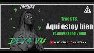 Makher - Aquí Estoy Bien (feat. Andy Rangel, MDR)