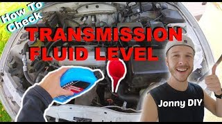 How To Check Transmission Fluid Level & Add If Low -Jonny DIY