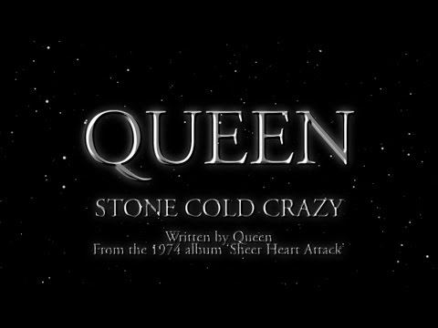 , title : 'Queen - Stone Cold Crazy (Official Lyric Video)'