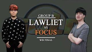 GCS:W 2017 - WB Final (Group B): [N] LawLiet vs. FoCuS [O]
