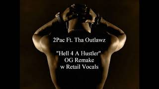 "2Pac ""Hell 4 A Hustler"" (OG Remake w Retail Vocals)"