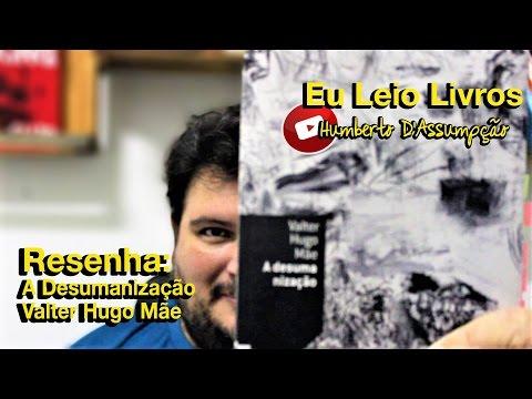 Resenha #11 - #DesafioLivrada2017 - A Desumanização, Valter Hugo Mãe - Cosac Naiyf