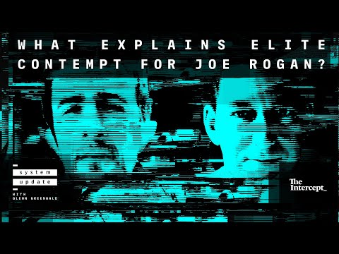 What explains elite contempt for Joe Rogan? - System Update with Glenn Greenwald