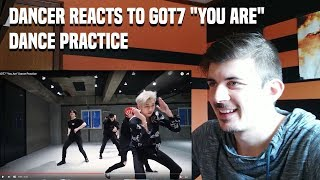 "DANCER REACTS TO GOT7 ""You Are"" Dance Practice"