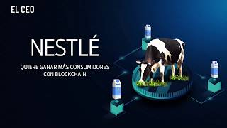 Nestlé quiere ganar más consumidores con Blockchain