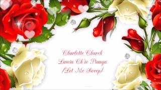 Charlotte Church - Lascia Ch'io Pianga (Let Me Weep)