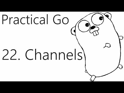 Channels – Go Lang Practical  Programming Tutorial p.22