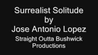 Surrealist Solitude by Jose Antonio Lopez