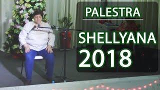 CASA DO CONSOLADOR - PALESTRA - SHELLYANA -  12/12/2018