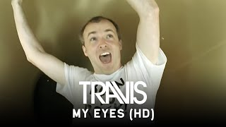 Travis - My Eyes (Official Video)