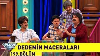 Güldür Güldür Show 199.Bölüm - Dedemin Maceraları