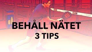 Taktik – 3 tips för att behålla nätpositionen