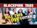 Black Pink - Kill This Love (Fingerstyle Guitar Cover With Tabs And Chords)