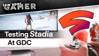 I Tried Google Stadia At GDC 2019. I Have Mixed Feelings