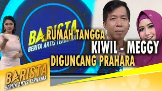 KIWIL - ROHIMAH MAKIN ROMANTIS , MEGGY MANTAP AMBIL KEPUTUS4N - BARISTA 29/02