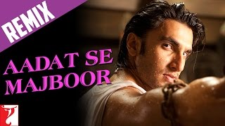 Remix Song  Aadat Se Majboor  Ladies Vs Ricky Bahl