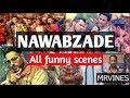 NAWABZAADE All Funny Scenes from Movie 🤣   Raghav Juyal, Punit J Pathak, Isha Rikhi   2018