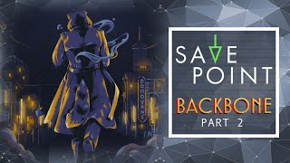 Backbone Pt. 2 - Save Point w/ Becca Scott (Gameplay and Funny Moments)