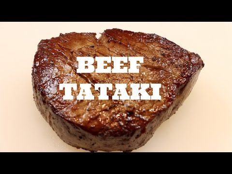 JAPANESE BEEF TATAKI – a simple, yet delicious traditional recipe