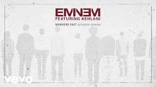 Nowhere Fast (Audio) - Eminem feat. Kehlani (Video)