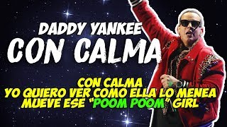 Daddy Yankee & Snow - Con Calma (Letra/Lyrics)