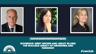 Governor Jerry Brown And Lesley Blume: The Nuclear Legacy Of Hiroshima And Nagasaki
