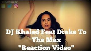 "DJ Khaled - To the Max (Audio) ft. Drake ""Reaction Video"""
