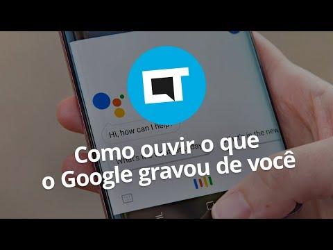Como ouvir o que o Google gravou de você?