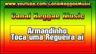 Armandinho - Toca uma Regueira aí