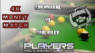 Rob Wharne vs Paul Riley - 4k Money Match - BB Rules - Live from Players Pool & Snooker Lounge