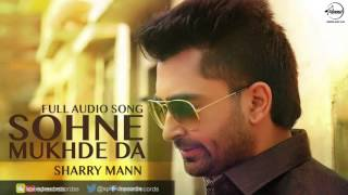 Gambar cover Sohne Mukhde Da (Full Audio Song) | Sharry Mann | Punjabi Song Collection | Speed Records
