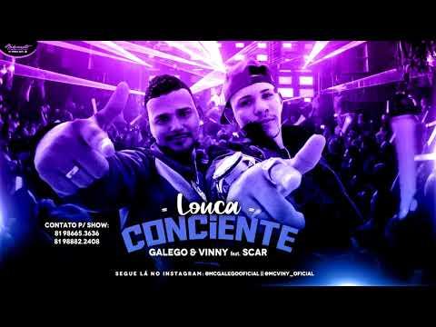 GALEGO E VINNY FEAT SCAR - LOUCA CONSIENTE ( BREGA FUNK )