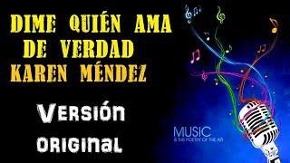 Dime Quién Ama De Verdad   Karen Méndez   Karaoke (Tono ORIGINAL)