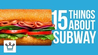 15 Things You Didn't Know About SUBWAY - dooclip.me
