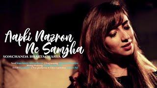 Aap Ki Nazron Ne Samjha (Cover) ❖ Lata Mangeshkar Song ❖ Somchanda Bhattacharya
