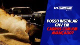 GNV em Carro com KM avançado   Posso colocar gás em veículo muito rodado?