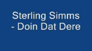 Sterling Simms - Doin Dat Dere