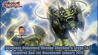 Denglong Unbanned, Rhongo Checked, & Grass To 1 - Yugioh Rumored Ban List Discussion January 2019