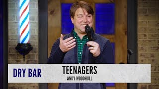 How To Deal With Teenagers. Andy Woodhull