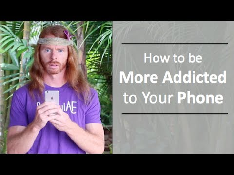How To Be More Addicted To Your Phone