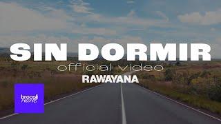 Video Sin Dormir de Rawayana