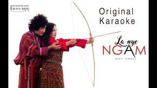 La Nye Ngam - Original Karaoke Track - Misty Terrace - Bhutanese Latest Song