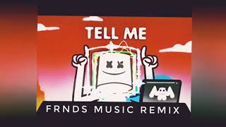 Marshmello   Tell Me ( FRNDS MUSIC REMIX)