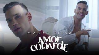 Amor Cobarde - Marko Silva  (Video)